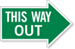 This Way Out, Right Die-Cut Directional Sign