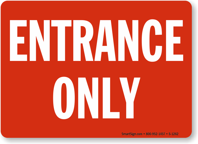 Entrance Only Signs Exit Entrance Signs Sku S 1262