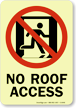 GlowSmart™ No Roof Access Sign