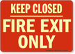 Keep Closed Fire Exit Only