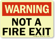 Glowing Not Fire Exit Warning Sign